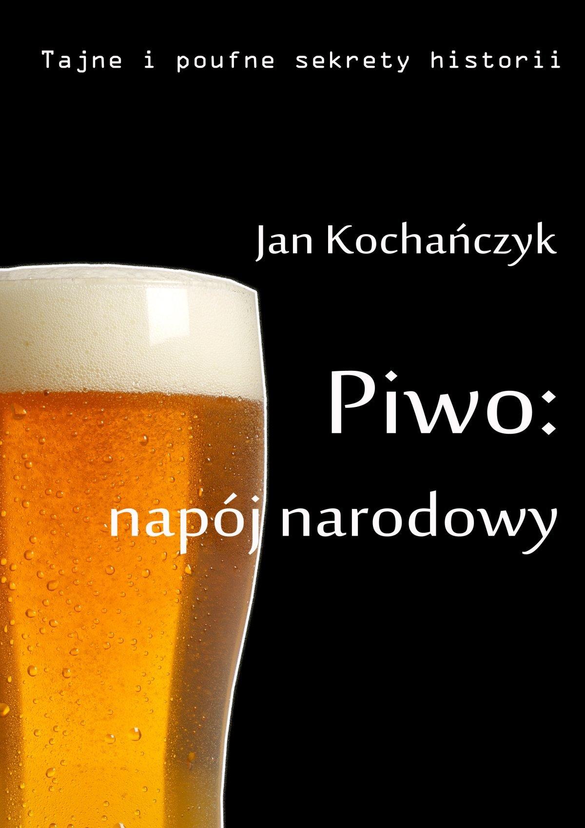Piwo: napój narodowy - Ebook (Książka na Kindle) do pobrania w formacie MOBI
