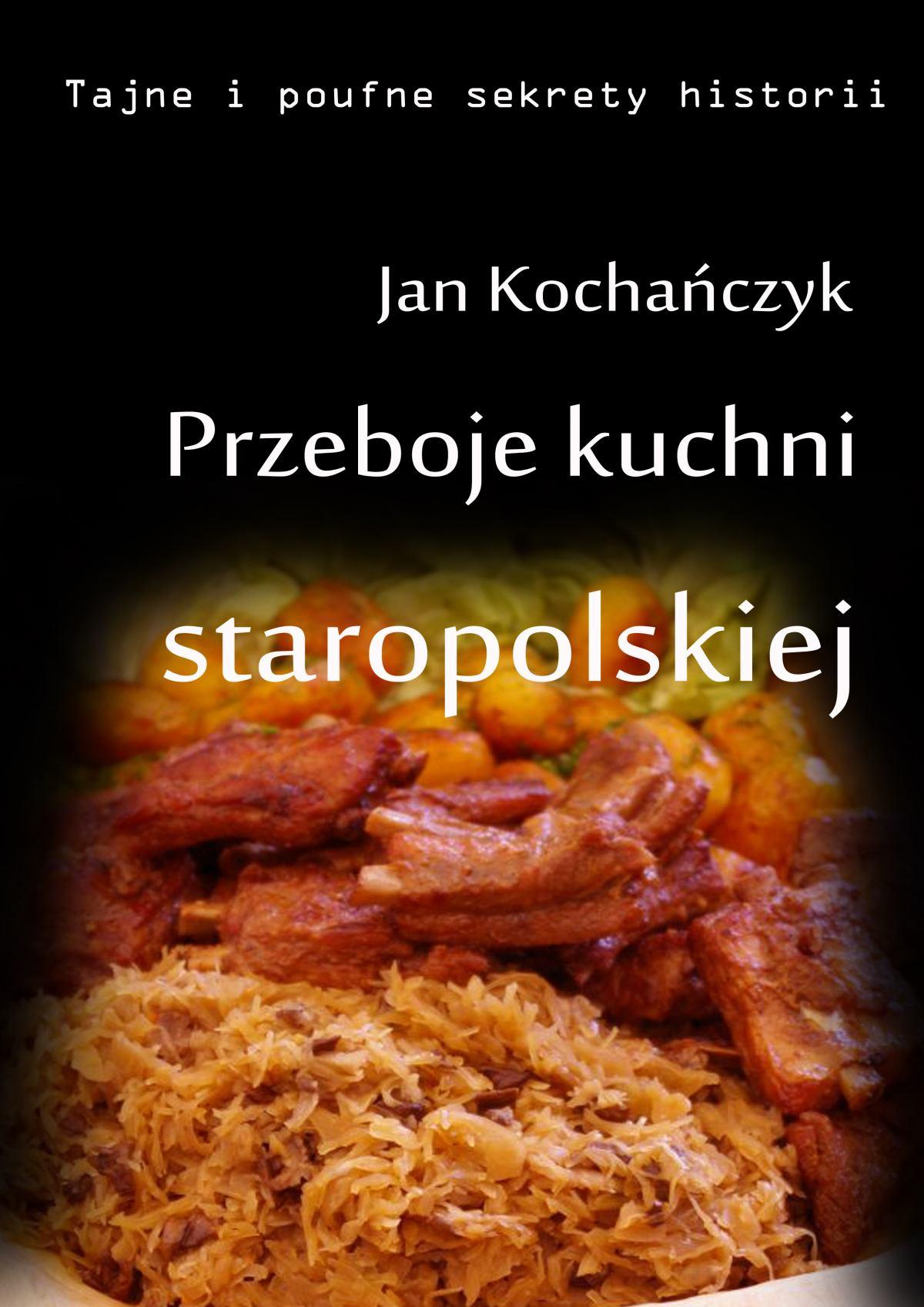 Przeboje kuchni staropolskiej - Ebook (Książka na Kindle) do pobrania w formacie MOBI