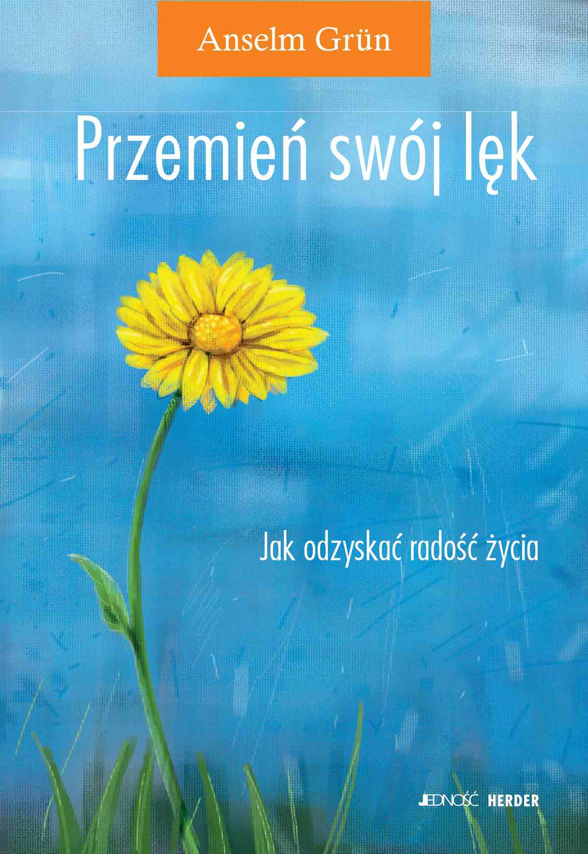 Przemień swój lęk. Jak odzyskać radość życia? - Ebook (Książka EPUB) do pobrania w formacie EPUB