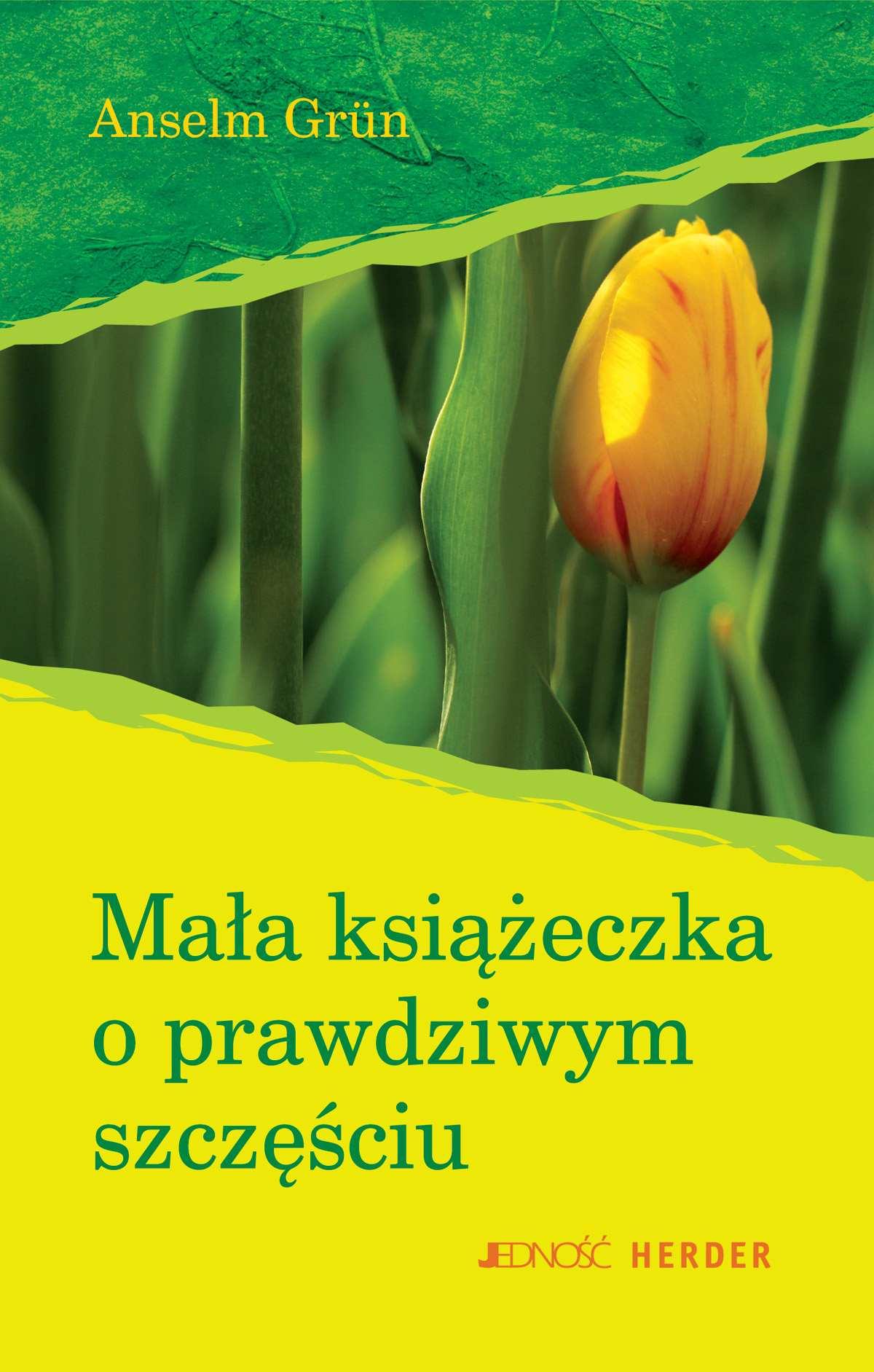 Mała książeczka o prawdziwym szczęściu - Ebook (Książka EPUB) do pobrania w formacie EPUB