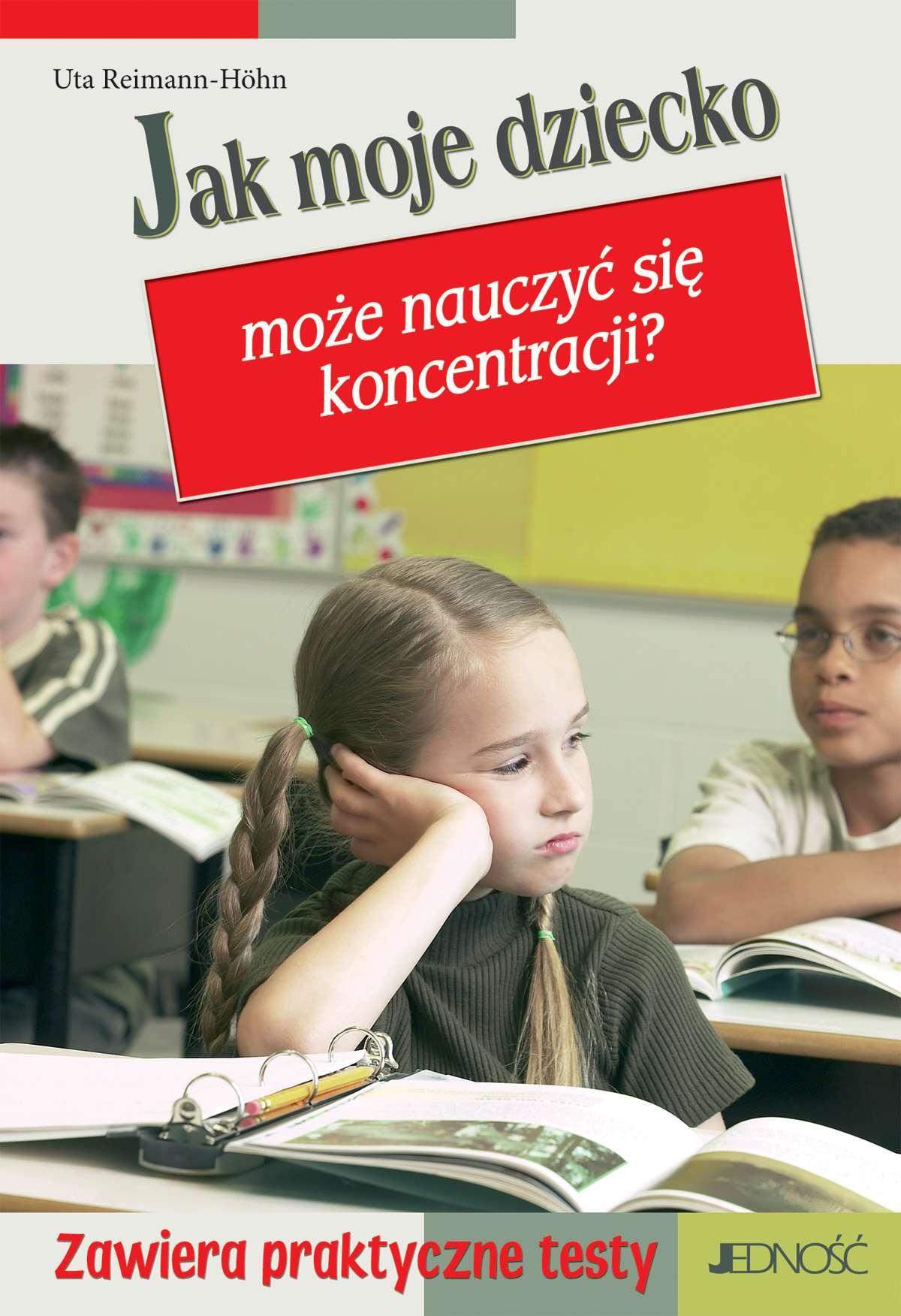 Jak moje dziecko może nauczyć się koncentracji. - Ebook (Książka PDF) do pobrania w formacie PDF