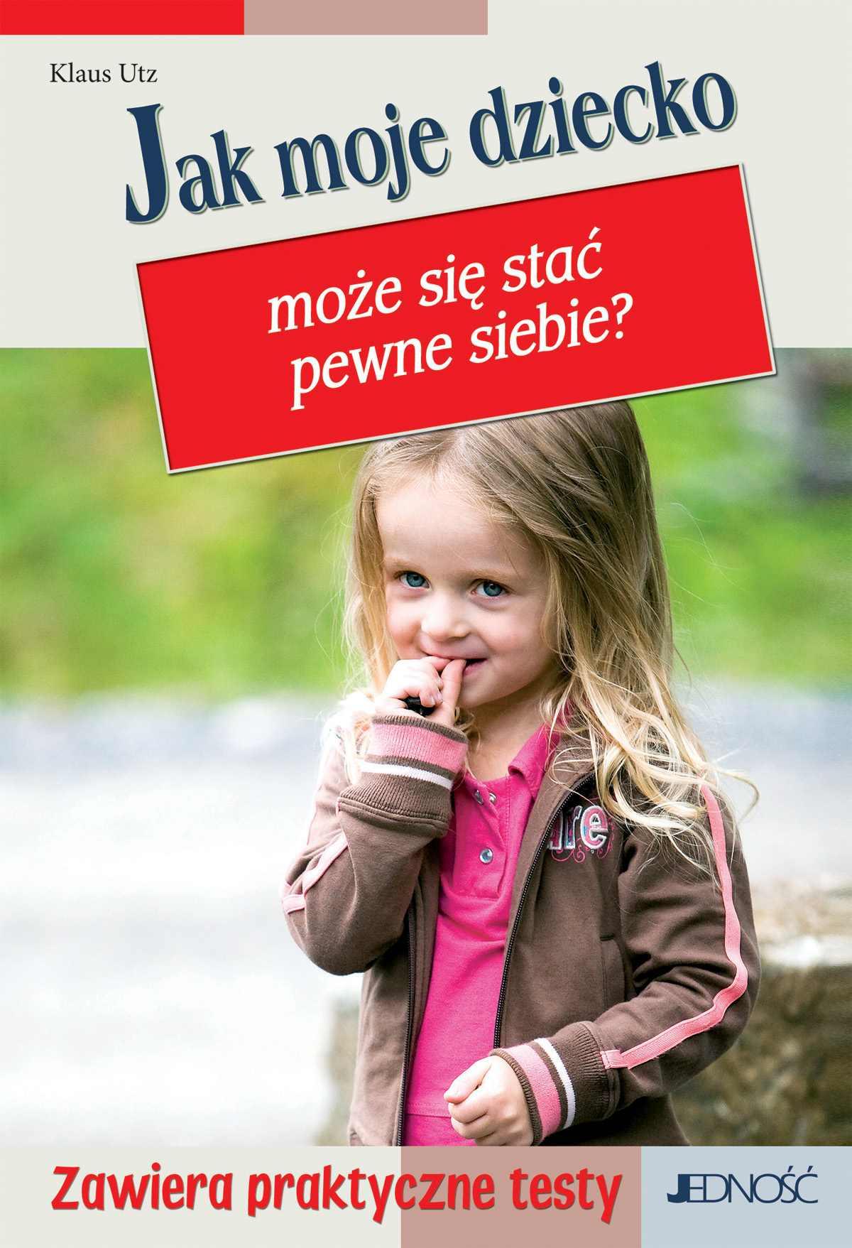 Jak moje dziecko może stać się pewne siebie? - Ebook (Książka PDF) do pobrania w formacie PDF