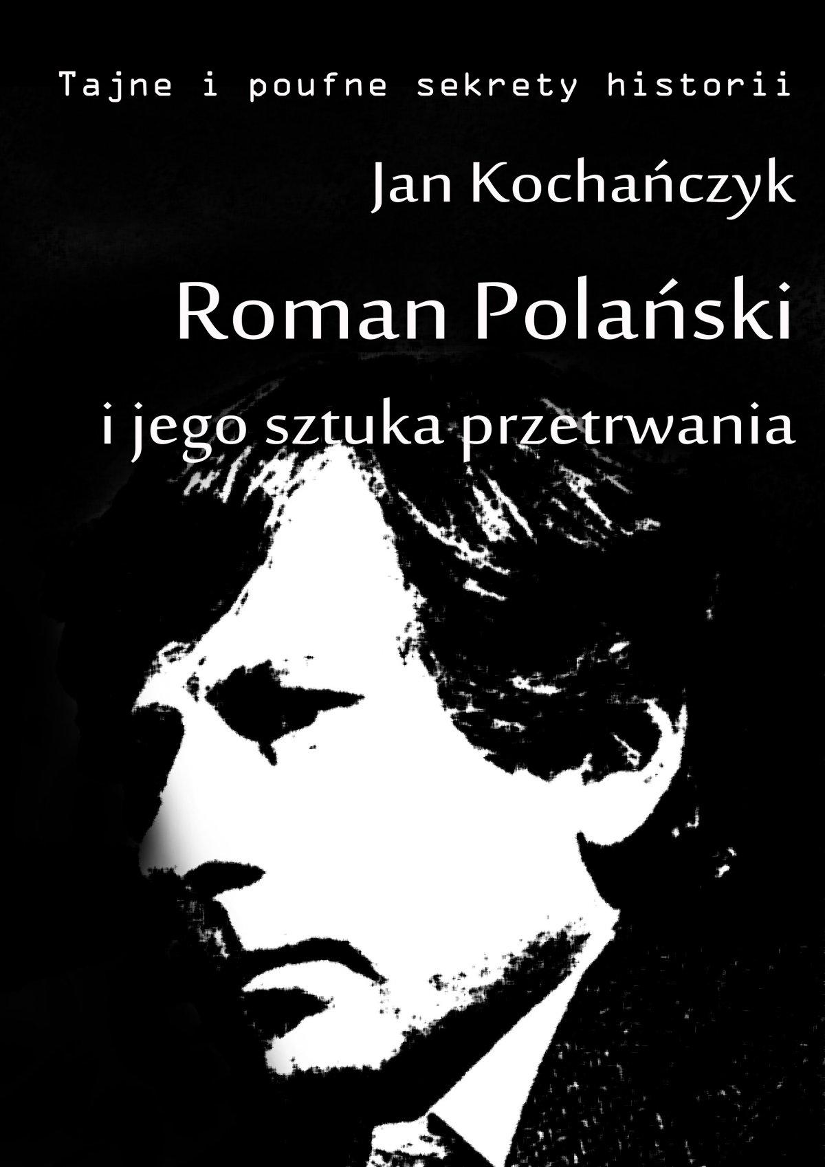 Roman Polański i jego sztuka przetrwania - Ebook (Książka na Kindle) do pobrania w formacie MOBI