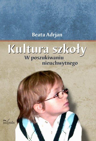 Kultura szkoły. W poszukiwaniu nieuchwytnego - Ebook (Książka PDF) do pobrania w formacie PDF