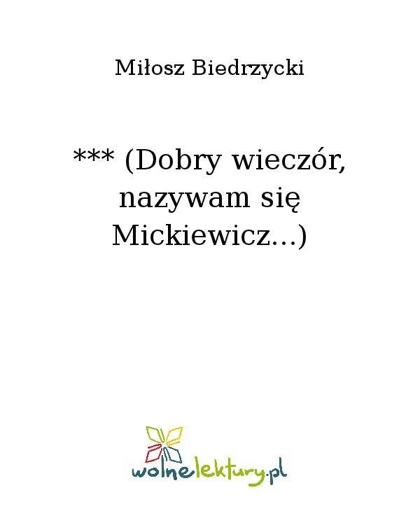 *** (Dobry wieczór, nazywam się Mickiewicz...) - Ebook (Książka na Kindle) do pobrania w formacie MOBI