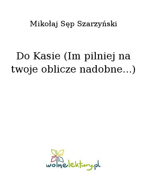 Do Kasie (Im pilniej na twoje oblicze nadobne...) - Ebook (Książka na Kindle) do pobrania w formacie MOBI
