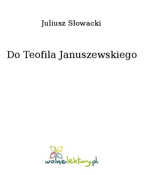 Do Teofila Januszewskiego - Ebook (Książka na Kindle) do pobrania w formacie MOBI