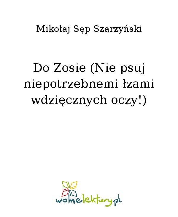 Do Zosie (Nie psuj niepotrzebnemi łzami wdzięcznych oczy!) - Ebook (Książka na Kindle) do pobrania w formacie MOBI