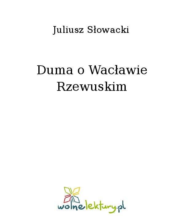 Duma o Wacławie Rzewuskim - Ebook (Książka na Kindle) do pobrania w formacie MOBI