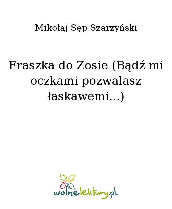 Fraszka do Zosie (Bądź mi oczkami pozwalasz łaskawemi...) - Ebook (Książka na Kindle) do pobrania w formacie MOBI