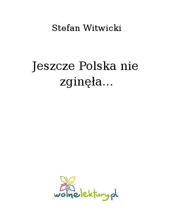 Jeszcze Polska nie zginęła... - Ebook (Książka na Kindle) do pobrania w formacie MOBI
