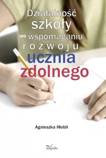 Działalność szkoły we wspomaganiu rozwoju ucznia zdolnego - Ebook (Książka PDF) do pobrania w formacie PDF