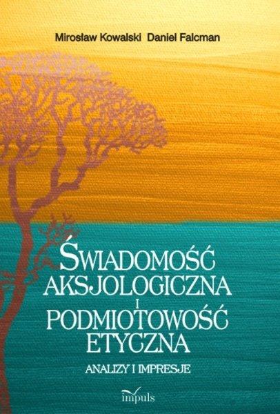 Świadomość aksjologiczna i podmiotowość etyczna - Ebook (Książka PDF) do pobrania w formacie PDF