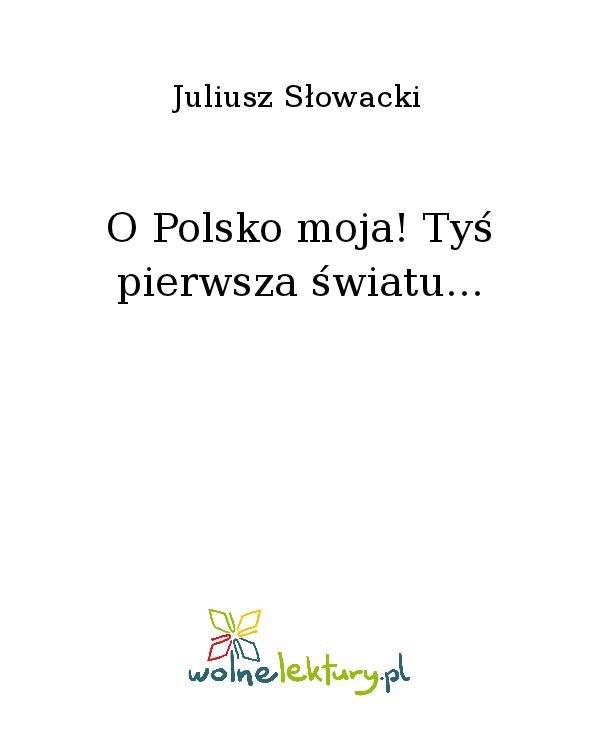 O Polsko moja! Tyś pierwsza światu... - Ebook (Książka na Kindle) do pobrania w formacie MOBI