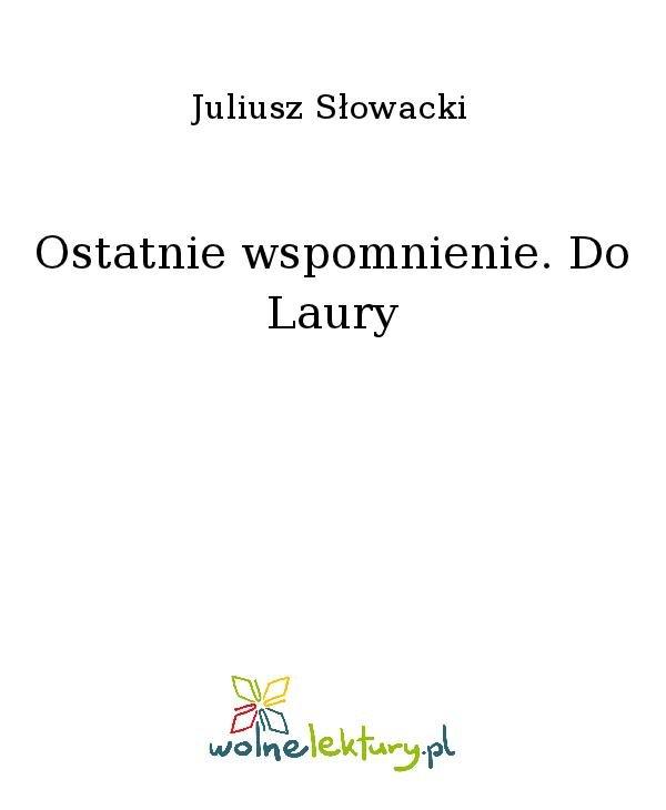 Ostatnie wspomnienie. Do Laury - Ebook (Książka na Kindle) do pobrania w formacie MOBI