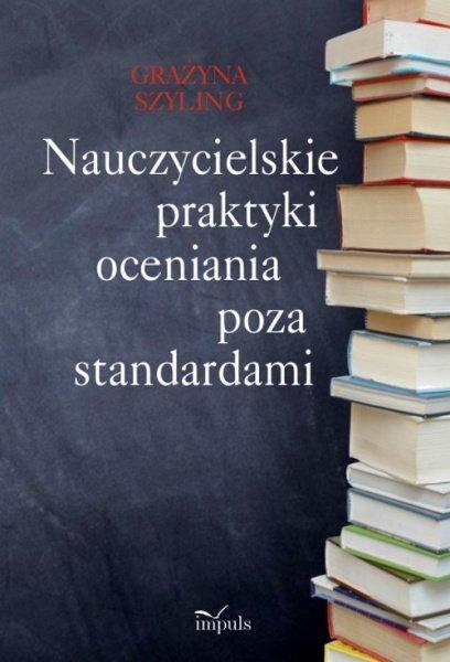 Nauczycielskie praktyki oceniania poza standardami - Ebook (Książka PDF) do pobrania w formacie PDF