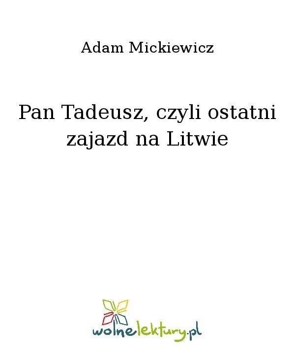 Pan Tadeusz, czyli ostatni zajazd na Litwie - Ebook (Książka na Kindle) do pobrania w formacie MOBI