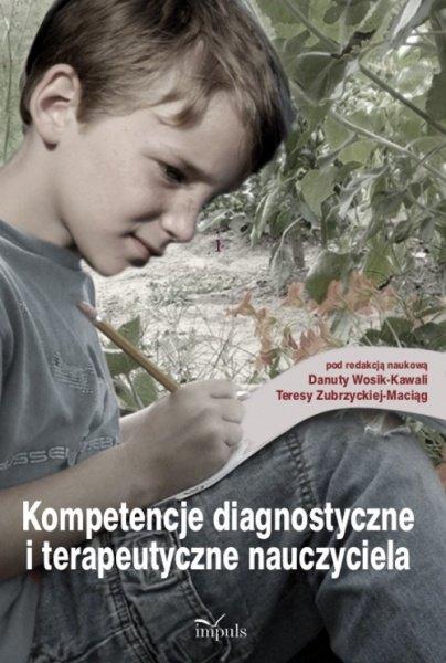 Kompetencje diagnostyczne i terapeutyczne nauczyciela - Ebook (Książka PDF) do pobrania w formacie PDF