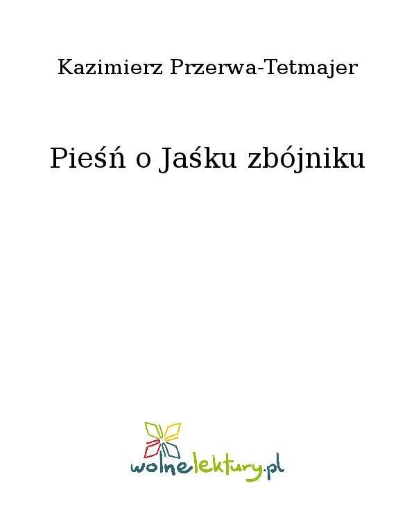 Pieśń o Jaśku zbójniku - Ebook (Książka na Kindle) do pobrania w formacie MOBI