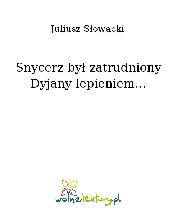 Snycerz był zatrudniony Dyjany lepieniem... - Ebook (Książka na Kindle) do pobrania w formacie MOBI