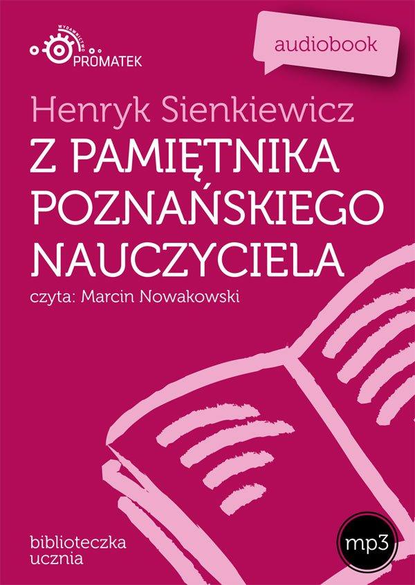 Z pamiętnika poznańskiego nauczyciela - Audiobook (Książka audio MP3) do pobrania w całości w archiwum ZIP