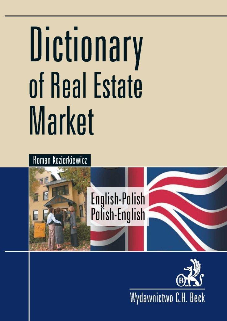 Dictionary of Real Estate Market. English-Polish, Polish-English Słownik rynku nieruchomości. Angielsko-polski, polsko-angielski - Ebook (Książka PDF) do pobrania w formacie PDF