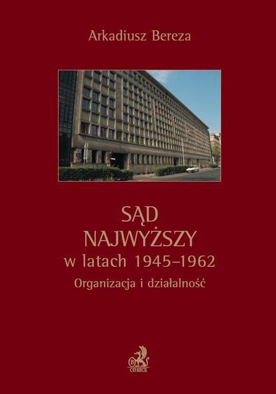 Sąd Najwyższy w latach 1945 - 1962. Organizacja i działalność - Ebook (Książka PDF) do pobrania w formacie PDF