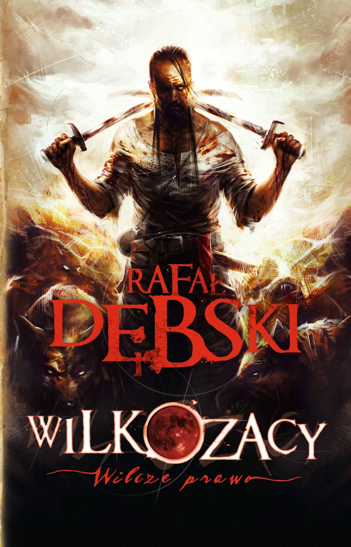 Wilkozacy. Wilcze prawo - Rafał Dębski