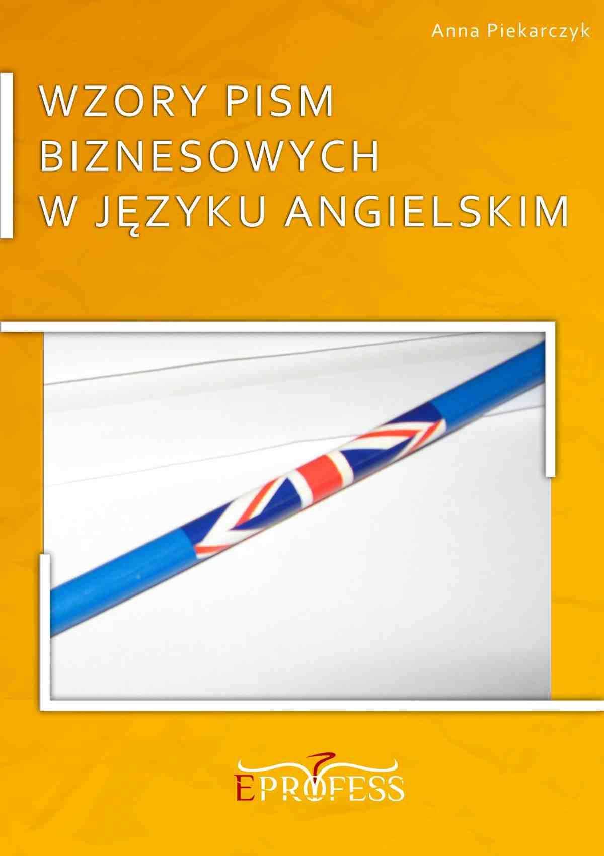 Wzory Pism Biznesowych w Języku Angielskim - Ebook (Książka EPUB) do pobrania w formacie EPUB