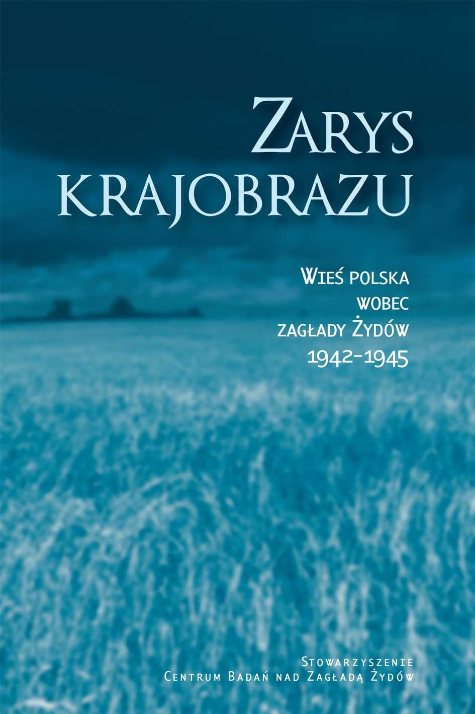 Zarys krajobrazu. Wieś polska wobec zagłady Żydów 1942–1945 - Ebook (Książka EPUB) do pobrania w formacie EPUB