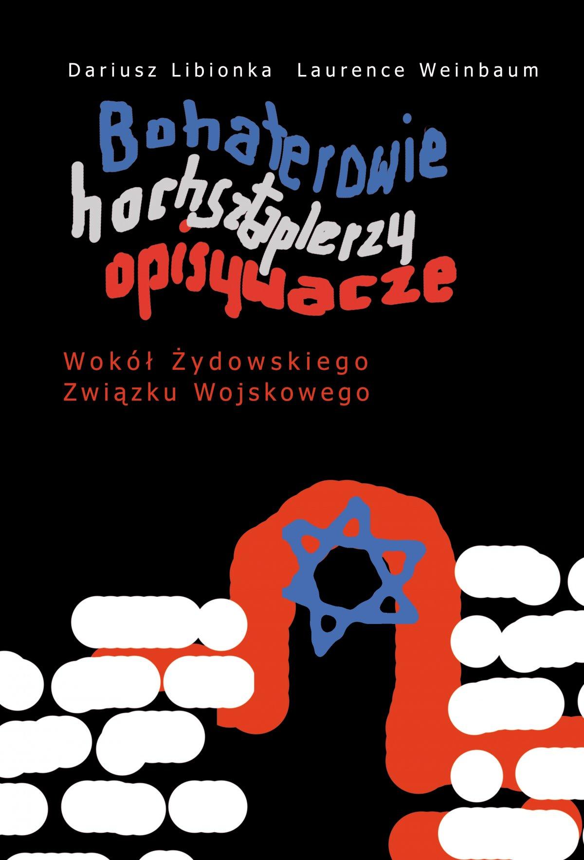 Bohaterowie, hochsztaplerzy, opisywacze. Wokół Żydowskiego Związku Wojskowego - Ebook (Książka EPUB) do pobrania w formacie EPUB
