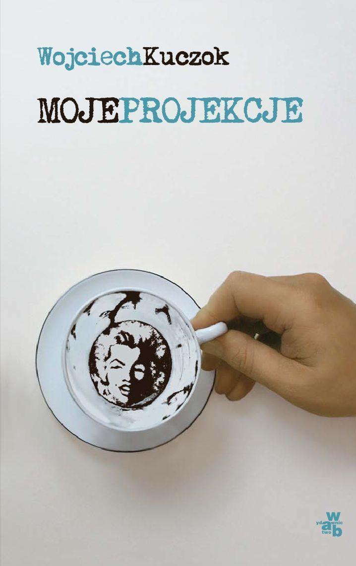 Moje projekcje - Ebook (Książka na Kindle) do pobrania w formacie MOBI