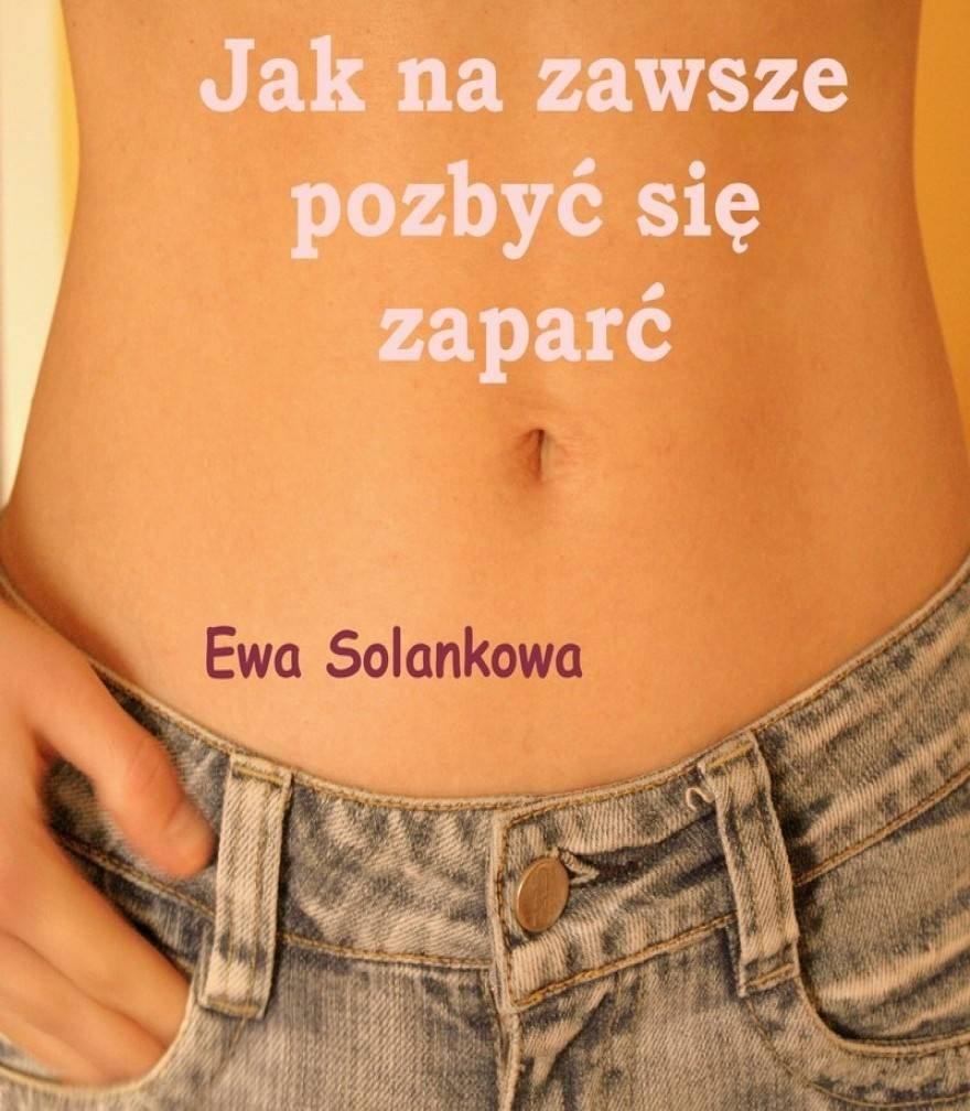 Jak na zawsze pozbyć się zaparć - Ebook (Książka EPUB) do pobrania w formacie EPUB