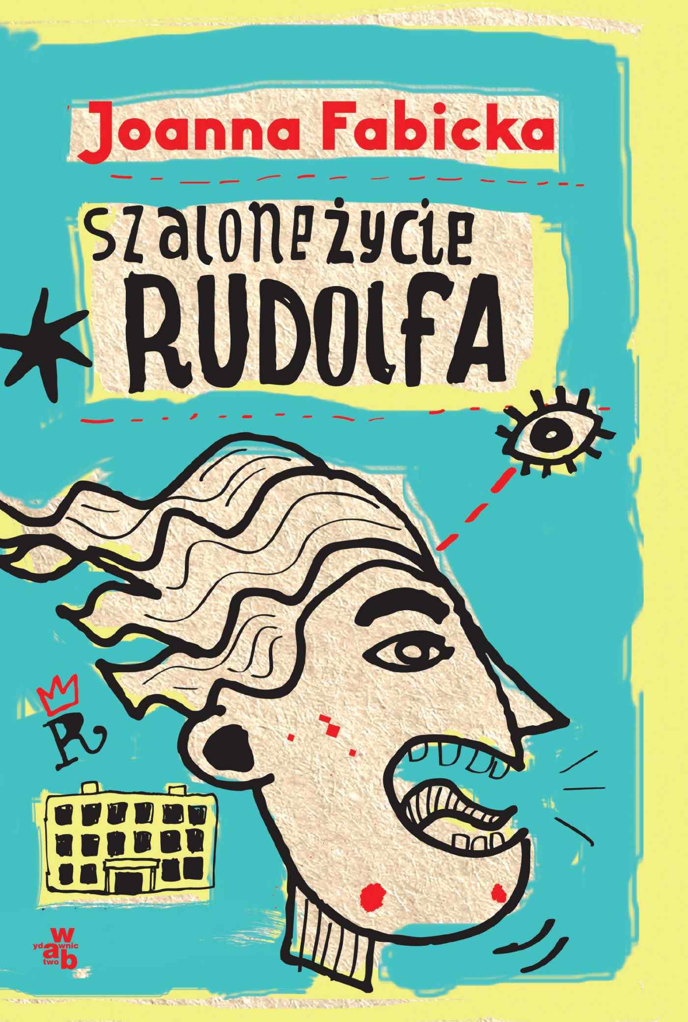 Szalone życie Rudolfa. T. 1 - Ebook (Książka na Kindle) do pobrania w formacie MOBI