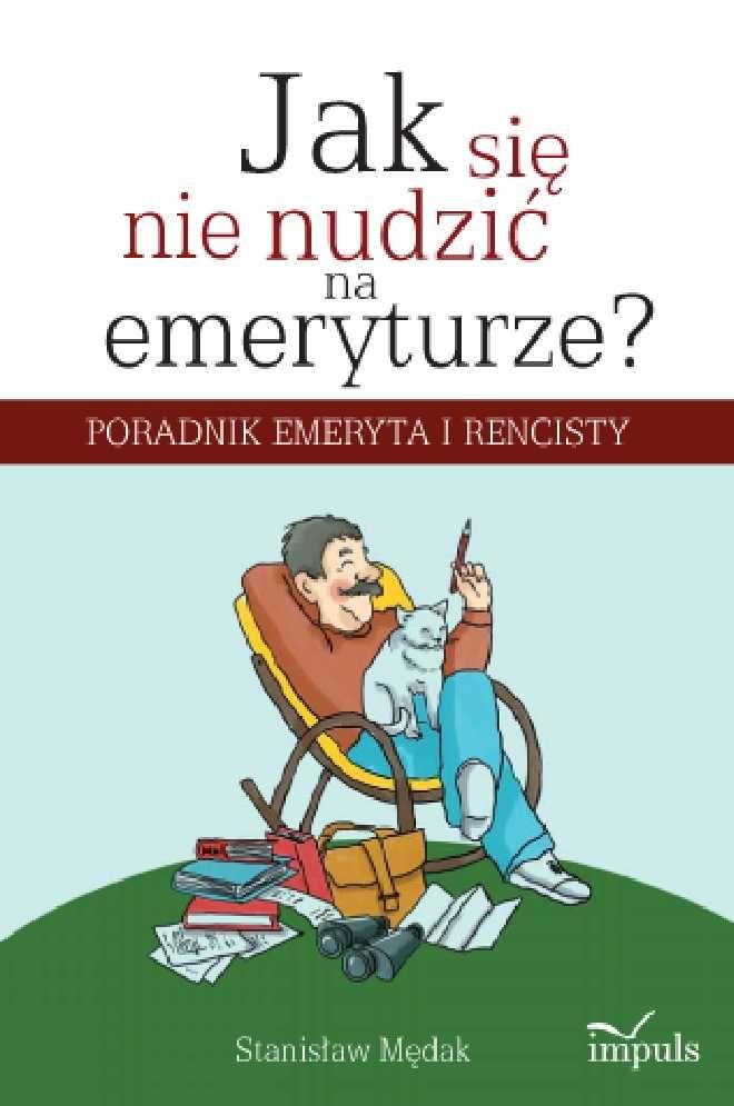 Jak się nie nudzić na emeryturze - Ebook (Książka na Kindle) do pobrania w formacie MOBI