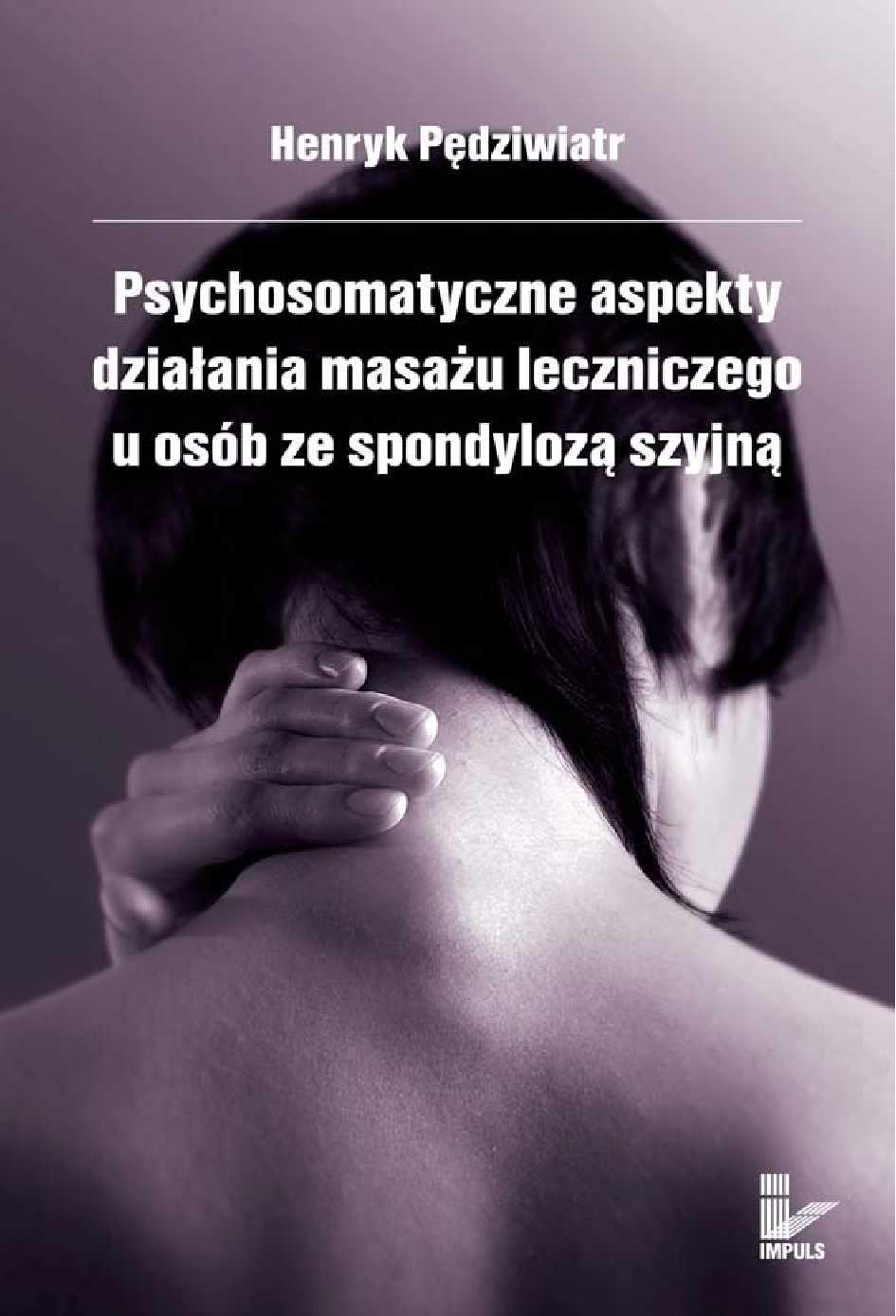 Psychosomatyczne aspekty działania masażu leczniczego u osób ze spondylozą szyjną - Ebook (Książka na Kindle) do pobrania w formacie MOBI