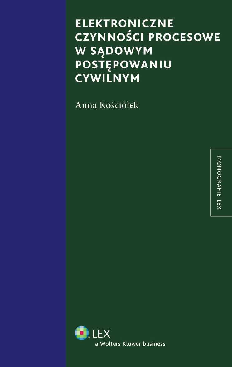 Elektroniczne czynności procesowe w sądowym postępowaniu cywilnym - Ebook (Książka PDF) do pobrania w formacie PDF