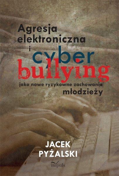 Agresja elektroniczna i cyberbullying jako nowe ryzykowne zachowania młodzieży - Ebook (Książka na Kindle) do pobrania w formacie MOBI