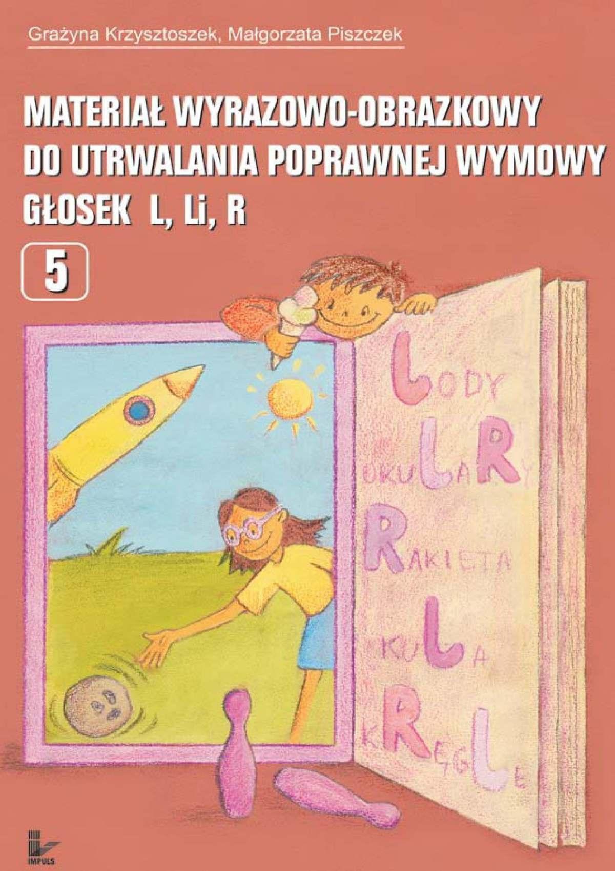 Materiał wyrazowo-obrazkowy do utrwalania poprawnej wymowy głosek l, r - Ebook (Książka na Kindle) do pobrania w formacie MOBI