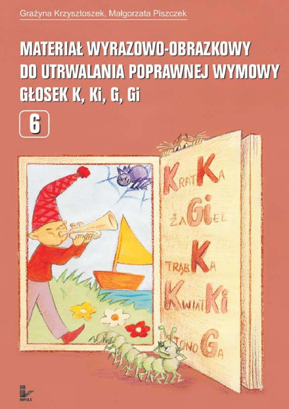 Materiał wyrazowo-obrazkowy do utrwalania poprawnej wymowy głosek k, ki, g, gi - Ebook (Książka na Kindle) do pobrania w formacie MOBI