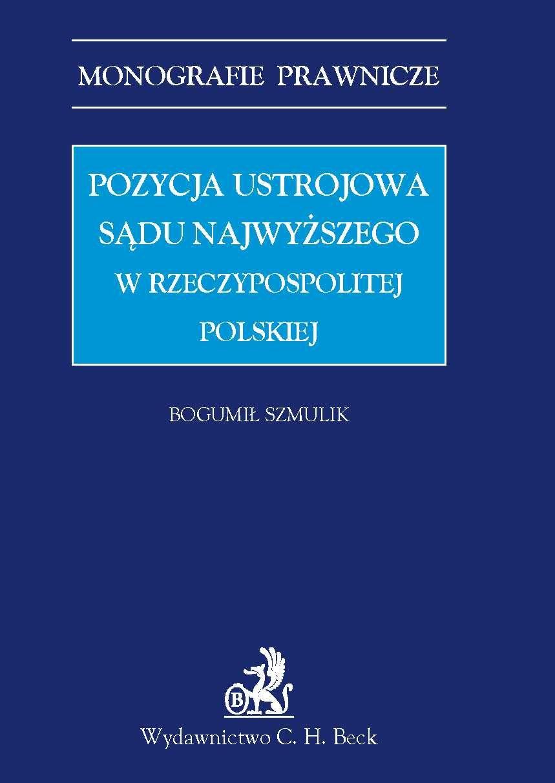 Pozycja ustrojowa Sądu Najwyższego w Rzeczypospolitej Polskiej - Ebook (Książka PDF) do pobrania w formacie PDF