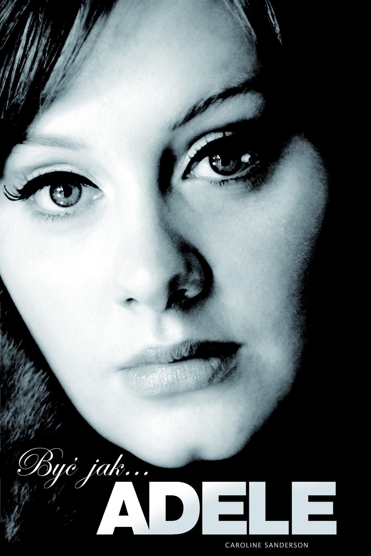 Być jak… Adele - Ebook (Książka EPUB) do pobrania w formacie EPUB