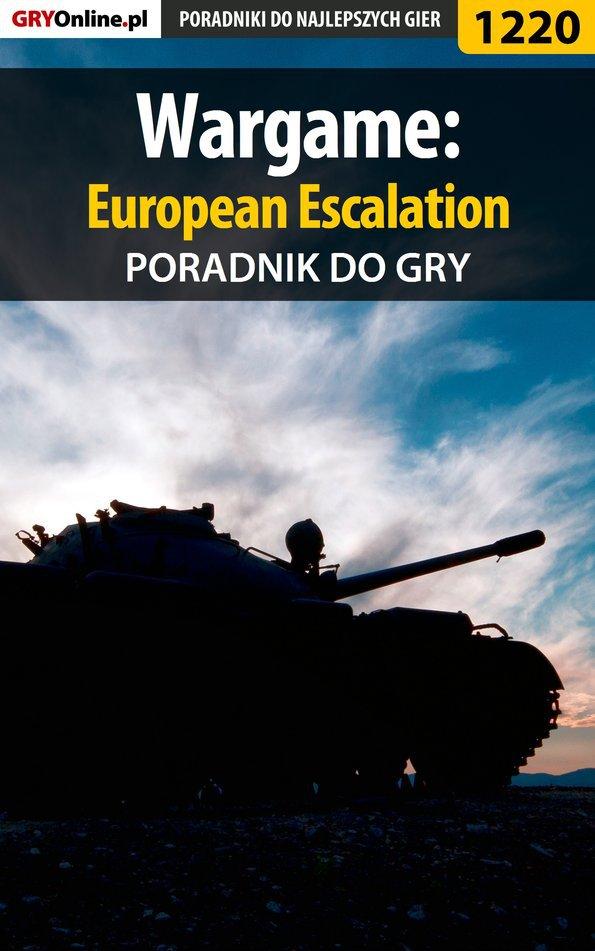 Wargame: European Escalation - poradnik do gry - Ebook (Książka PDF) do pobrania w formacie PDF