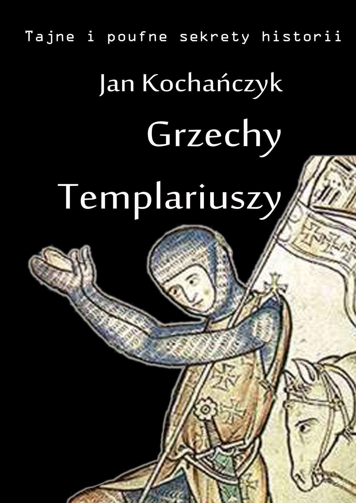 Grzechy Templariuszy - Ebook (Książka EPUB) do pobrania w formacie EPUB