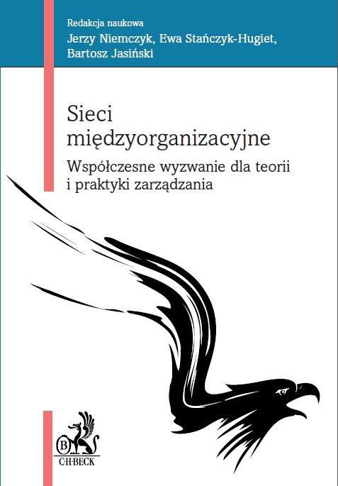 Sieci międzyorganizacyjne. Współczesne wyzwanie dla teorii i praktyki zarządzania - Ebook (Książka PDF) do pobrania w formacie PDF