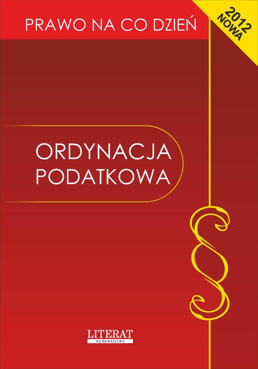 Ordynacja podatkowa. Stan prawny na dzień 1 marca 2012 roku - Ebook (Książka PDF) do pobrania w formacie PDF