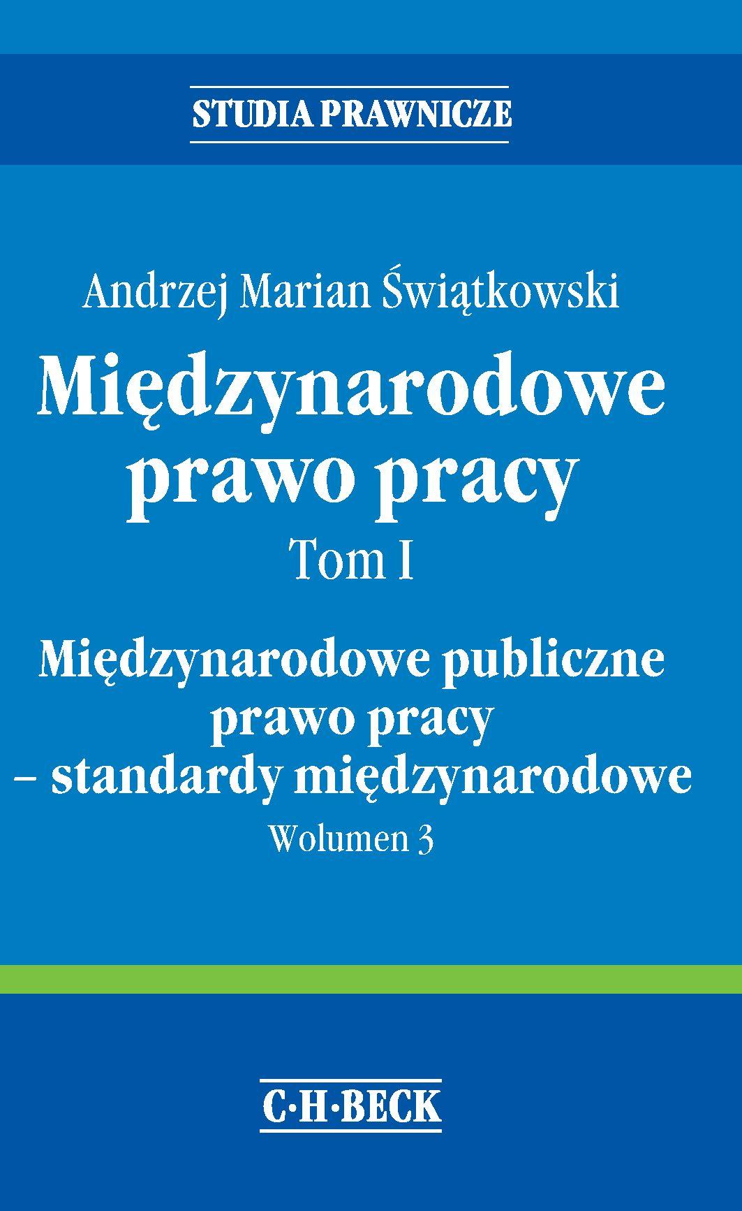Międzynarodowe prawo pracy. Tom I. Międzynarodowe publiczne prawo pracy - standardy międzynarodowe. Wolumen 3 - Ebook (Książka PDF) do pobrania w formacie PDF