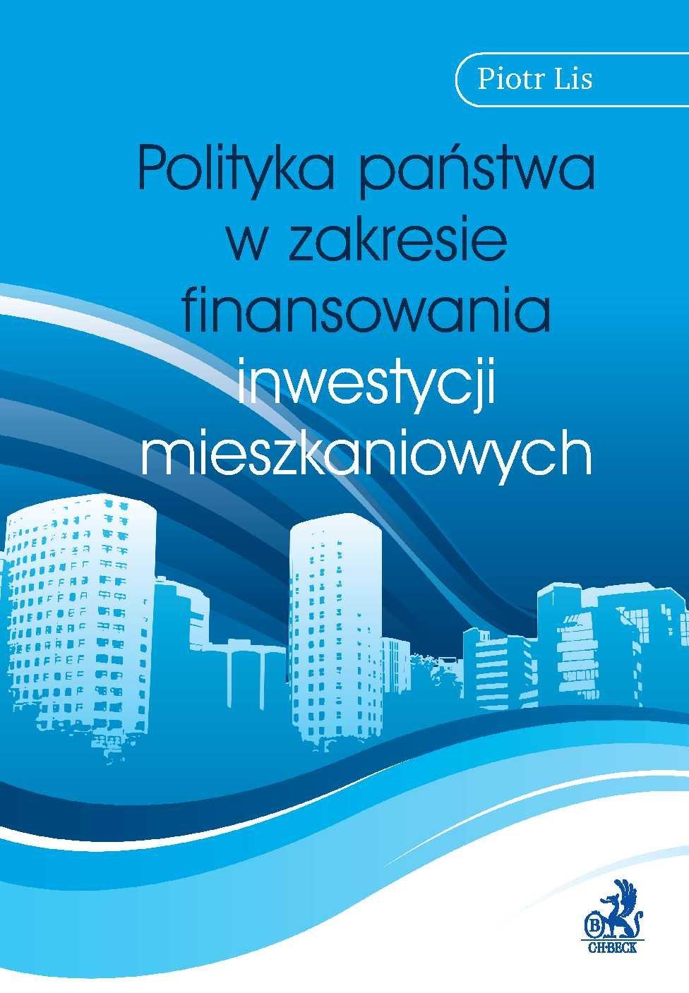 Polityka państwa w zakresie finansowania inwestycji mieszkaniowych - Ebook (Książka PDF) do pobrania w formacie PDF