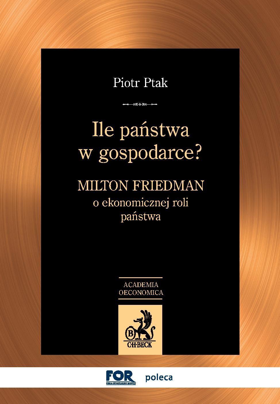 Ile państwa w gospodarce? Milton Friedman o ekonomicznej roli państwa - Ebook (Książka PDF) do pobrania w formacie PDF