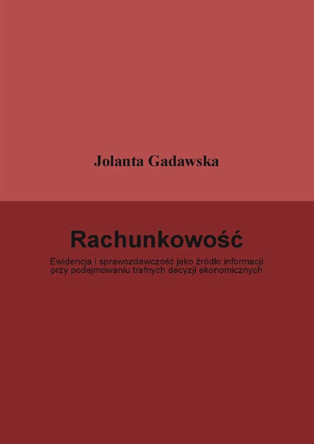 Rachunkowość. Ewidencja i sprawozdawczość jako źródło informacji przy podejmowaniu trafnych decyzji ekonomicznych - Ebook (Książka PDF) do pobrania w formacie PDF